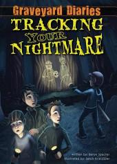 Tracking Your Nightmare: Book 1