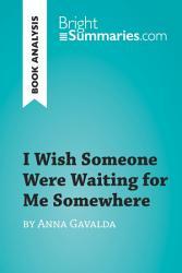 I Wish Someone Were Waiting for Me Somewhere by Anna Gavalda  Book Analysis  PDF