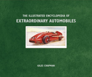 The Illustrated Encyclopedia of Extraordinary Automobiles PDF