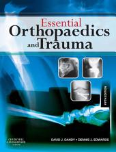 Essential Orthopaedics and Trauma E-Book: Edition 5