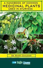 A Handbook of Common Medicinal Plants Used in Ayurveda