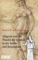 Allegorie und der Wandel der Symbole in Antike und Renaissance PDF