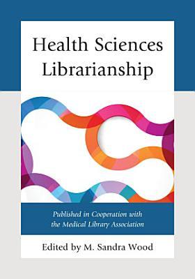 Health Sciences Librarianship