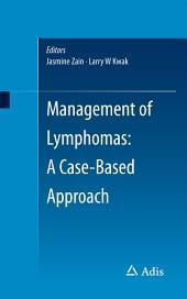 Management of Lymphomas: A Case-Based Approach