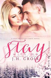 Stay With Me (A Last Frontier Lodge Novel)
