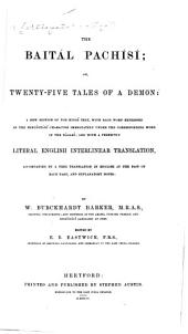 The Baitál Pachísí: Or, Twenty-five Tales of a Demon: a New Ed. of the Hindí Text, with Each Word Expressed in the Hindústání Character Immediately Under the Corresponding Word in the Nágarí; and with a Perfectly Literal English Interlinear Translation, Accompanied by a Free Translation in English at the Foot of Each Page, and Explanatory Notes