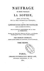 Naufrage du brick francais, La Sophie: perdu le 30 mai 1819 sur la côte occidentale d'Afrique, et captivité d'une partie des naufragés dans le Désert de Sahara, Volume2