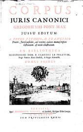 Corpus juris canonici Gregorii XIII Pont. Max: Volume 1