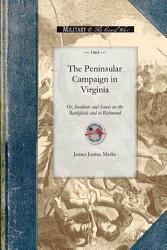 The Peninsular Campaign In Virginia Book PDF