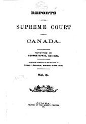 Reports of the Supreme Court of Canada: Volume 8