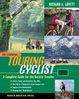 The Essential Touring Cyclist  A Complete Guide for the Bicycle Traveler  Second Edition PDF