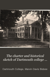 The charter and historical sketch of Dartmouth College ...