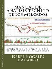 Manual de Analisis Técnico: Aprende Como ganar Dinero en los Mercados Financieros