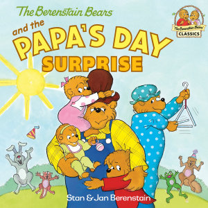 The Berenstain Bears and the Papa s Day Surprise