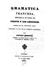 Gramt̀ica francesa: reducida a un curso de veinte y dos lecciones seguidas de sus respectivos temas, destinada al uso de la juventud granadina