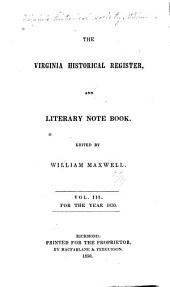 Virginia Historical Register, and Literary Note Book: Volumes 3-4