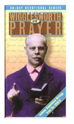 Smith Wigglesworth on Prayer PDF