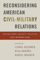 Reconsidering American Civil Military Relations PDF
