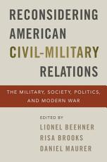 Reconsidering American Civil Military Relations PDF