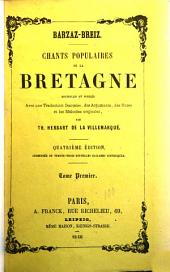 Barzaz-Breiz : chants populaires de la Bretagne: recueillis et publiés avec une traduction française, des arguments, des notes et les mélodies originales, Volume 1