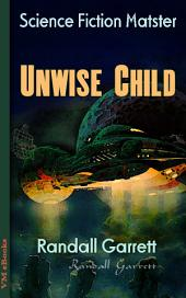 Unwise Child: Science Fiction Matster
