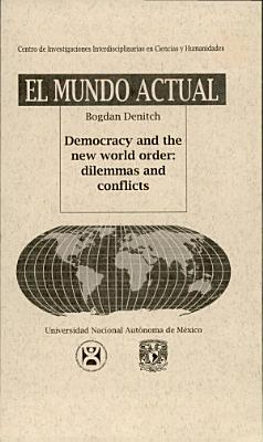 Democracy And The New World Order Dilemmas And Conflicts