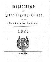 Regierungs- und Intelligenzblatt für das Königreich Baiern: 1825