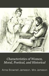 Characteristics of women, moral, poetical and historical: Volume 1