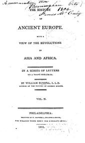 The history of ancient Europe: With a view of the revolutions in Asia and Africa. In a series of letters to a young nobleman, Volume 2