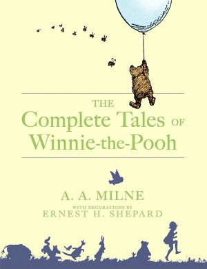 The Complete Tales of Winnie the Pooh