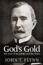 God's Gold: The Story of Rockefeller and His Times