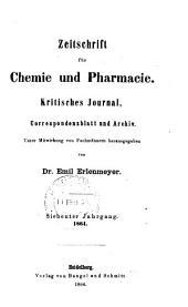 ZEITSCHRIFT FUR CHEMIE UND PHARMACIE. KRITISCHES JOURNAL, CORREPONDZBLATT AND ACHIV. 1864.