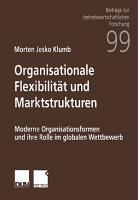 Organisationale Flexibilit  t und Marktstrukturen PDF