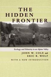 The Hidden Frontier: Ecology and Ethnicity in an Alpine Valley
