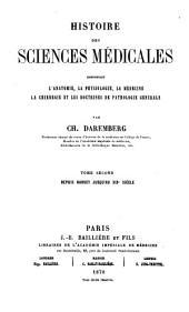 Histoire des sciences médicales: comprenant l'anatomie, la physiologie, la médecine, la chirurgie et les doctrines de pathologie générale. Depuis Harvey jusqu'au XIXe siècle, Volume2