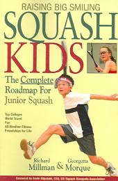 Raising Big Smiling Squash Kids: The Complete Roadmap for Junior Squash