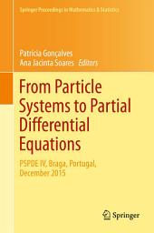 From Particle Systems to Partial Differential Equations: PSPDE IV, Braga, Portugal, December 2015