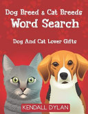 Dog Breed & Cat Breeds Word Search: Dog and Cat Lover Gifts