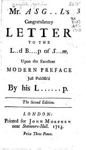 Mr. Asg..l's congratulatory letter to the L..d B....p of S...m: upon the excellent modern preface just publish'd by his L......p