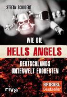 Wie die Hells Angels Deutschlands Unterwelt eroberten PDF