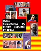 Rare Signatures of many Legends of India: with full colour Photographs