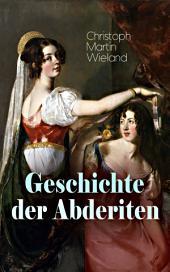 Geschichte der Abderiten (Vollständige Ausgabe): Satirischer Roman