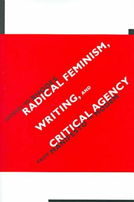 Radical Feminism, Writing, and Critical Agency