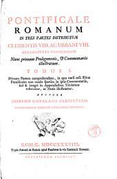 Pontificale Romanum in tres partes distributum Clementis 8. ac Urbani 8. auctoritate recognitum nunc primum prolegomenis, & commentariis illustratum ... Tomus 1. [-3.] ... Auctore Josepho Catalano presbytero congregationis oratorii S. Hieronymi charitatis: Tomus 1. Primam partem comprehendens, in quo varii mss. ritus pontificales non modo sparsim in ipsis commentariis, sed & integri in appendicibus titulorum referuntur, ac notis illustrantur. ... - Roma typis Antonii de Rubeis apud Pantheon in via Seminari Romani, 1738, Volume 1