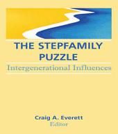 The Stepfamily Puzzle: Intergenerational Influences