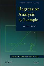 Regression Analysis by Example: Edition 5