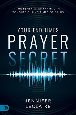 Your End Times Prayer Secret