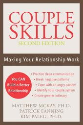 Couple Skills: Making Your Relationship Work, Edition 2
