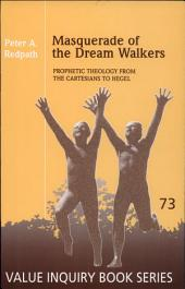 Masquerade of the Dream Walkers: Prophetic Theology from the Cartesians to Hegel