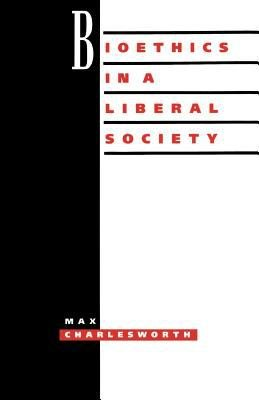 Bioethics in a Liberal Society